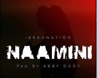 Ibrahnation - Naamini Audio
