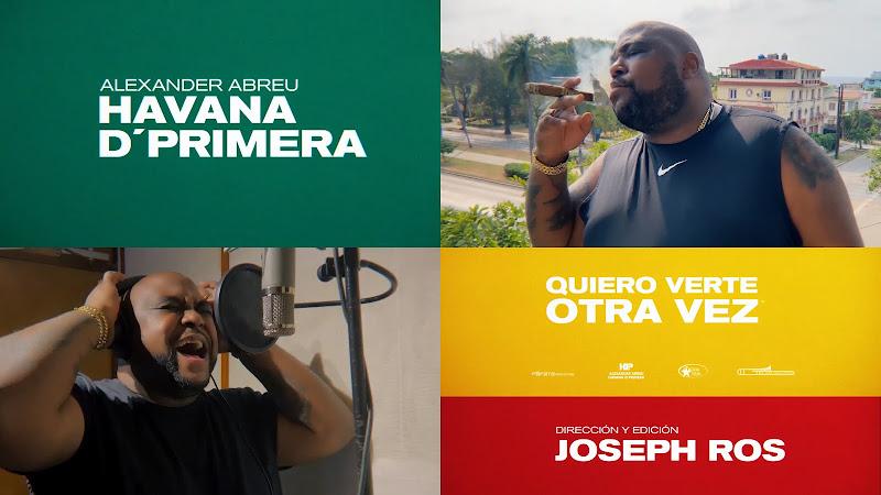 Alexander Abreu & Havana D´Primera - ¨Quiero verte otra vez¨ - Videoclip - Director: Joseph Ros. Portal Del Vídeo Clip Cubano