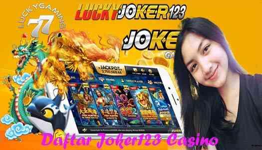 Daftar Joker123 Casino Online Indonesia Terpercaya