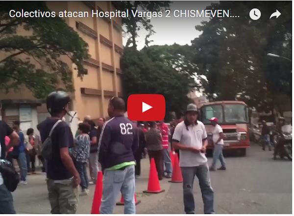 Colectivos Chaburros atacan el Hospital Vargas