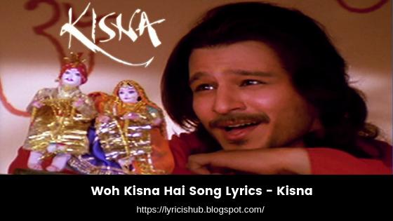 Woh Kisna Hai Song Lyrics - Kisna (Lyricishub)