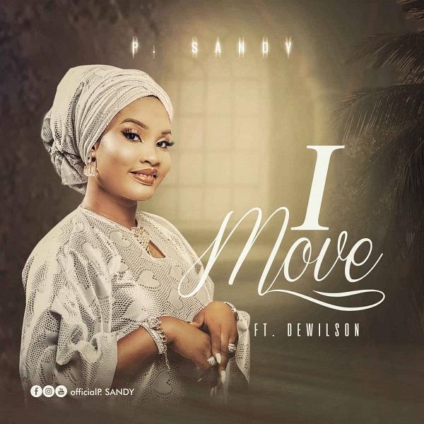 I Move – P. Sandy Ft. DeWilson [AUDIO + MP3]