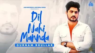 Dil Nahi Mannda Lyrics | Gurnam Bhullar | Jass Records