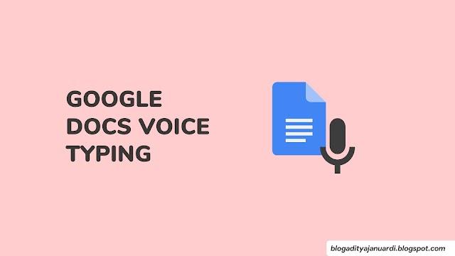 Mengetik Dengan Suaramu - Cara Menggunakan Google Docs Voice Typing Update 2020