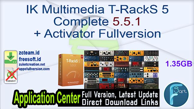 IK Multimedia T-RackS 5 Complete 5.5.1 + Activator Fullversion