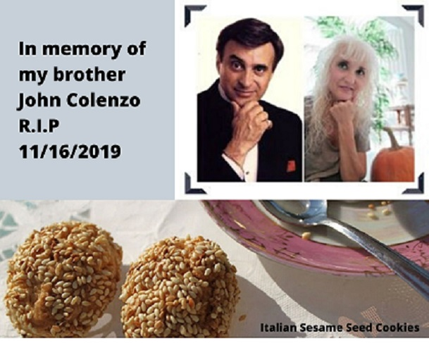 My brother John and me and a photo of each of us with his favorite sesame seed cookies I made for him