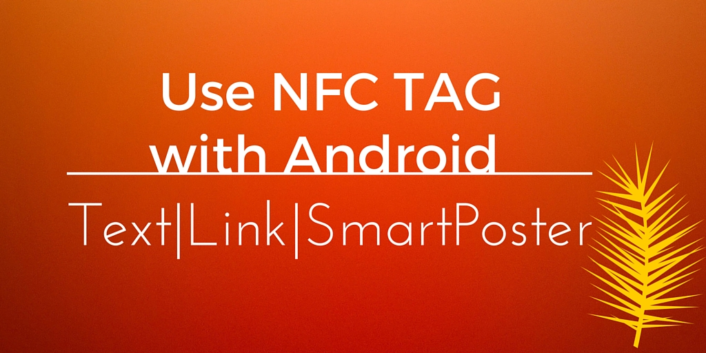 NFC Android: Read NDEF Tag - Text,Link, Smart Poster   My