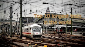 Top 10 Longest Train In The world 2020