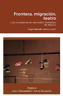Frontera, migración, teatro. Una consideración del teatro fronterizo de México