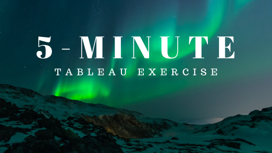 5-Minute Tableau Exercise from Start to Finish