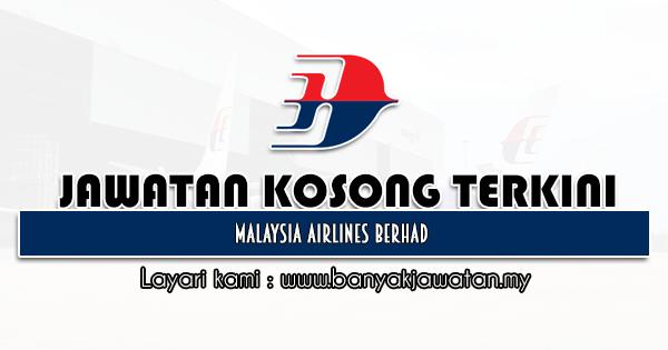 Jawatan Kosong 2021 di Malaysia Airlines Berhad