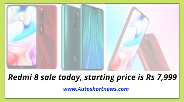 Redmi 8 sale today, starting price is Rs 7,999