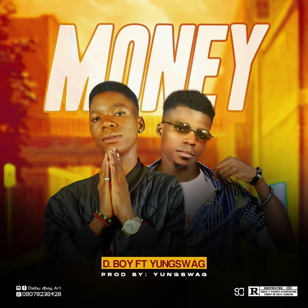 [Music] : D.Boy feat Yungswag – Money #Arewapublisize
