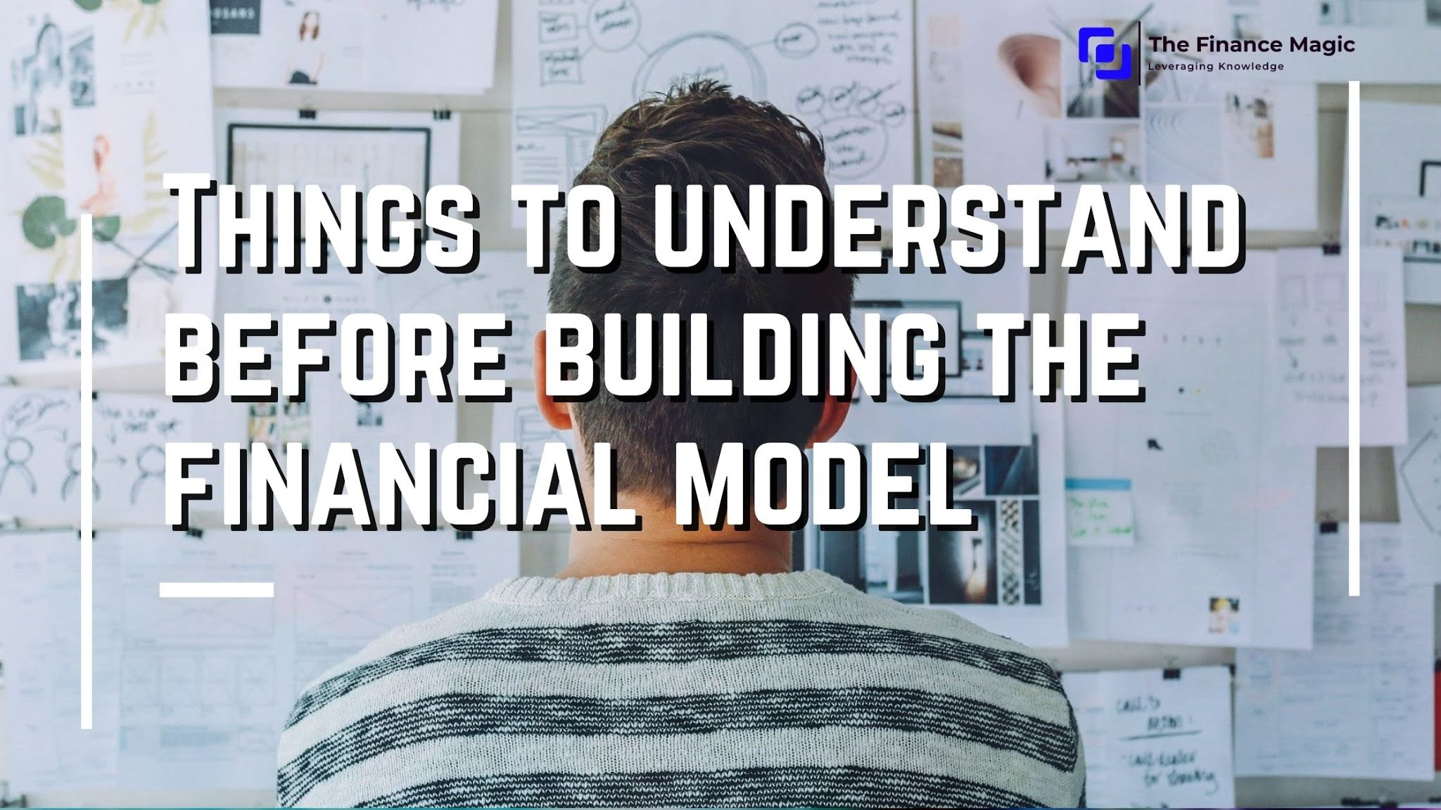 Things to understand before building the financial model | List of required worksheets