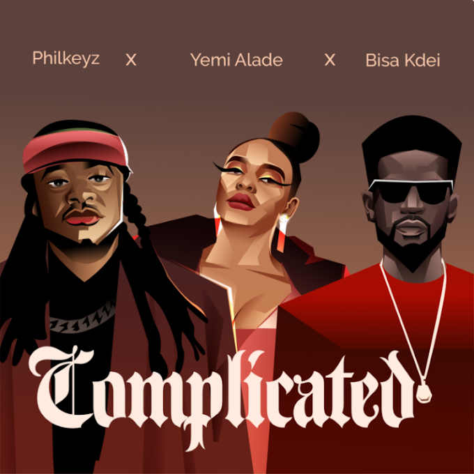 "Philkeyz x Yemi Alade x Bisa Kdei – ""Complicated"""