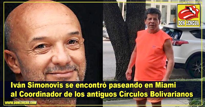 Simonovis se encontró paseando en Miami al Coordinador de los antiguos Círculos Bolivarianos