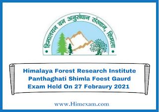 Himalaya Forest Research Institute Panthaghati Shimla Foest Gaurd Exam Held On 27 Febraury 2021