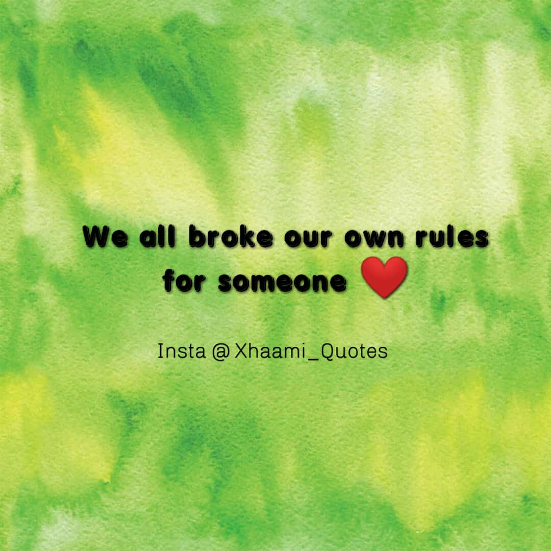 We all broke our own rules for someone