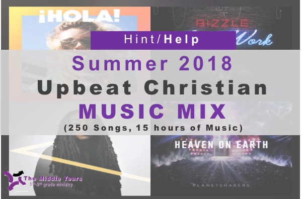 "The Middle Years : Hint/Help: ""Summer 2018 Upbeat Christian Music"