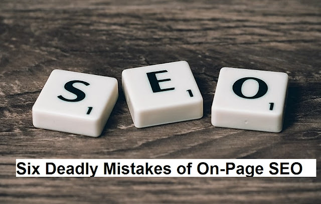 Six Deadly Mistakes of On-Page SEO