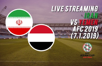 Live Streaming Iran vs Yemen AFC 2019 (7.1.2019)