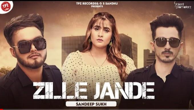 Zille Jande Lyrics – Sandeep Sukh