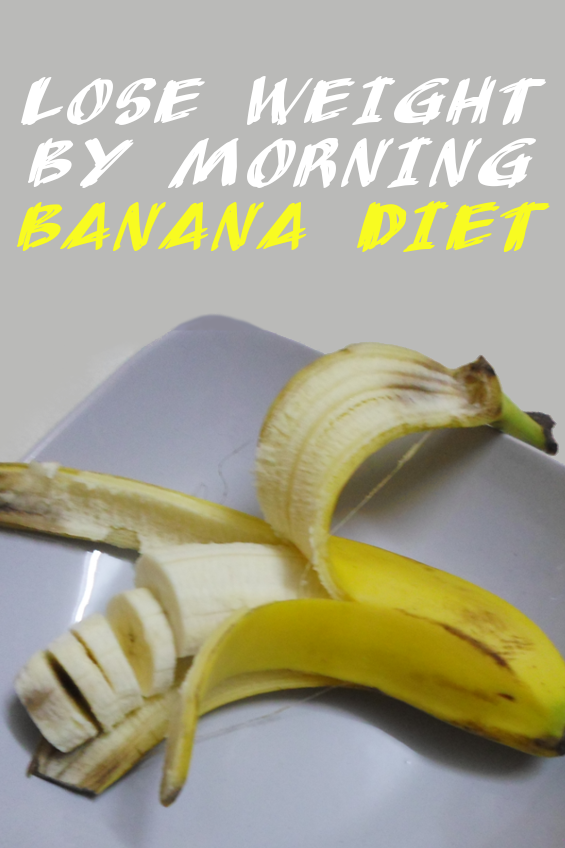 Lose weight by morning banana diet