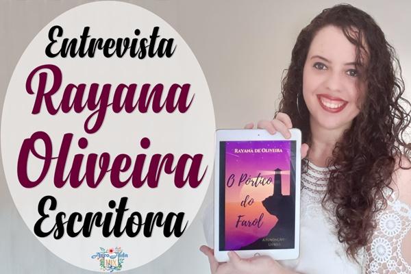Entrevista - Escritora Rayana Oliveira