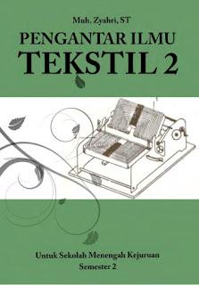 Download  Buku Paket Pengantar Ilmu Tekstil 2 SMK Kelas X Kurikulum 2013 .PDF - Cerpen45