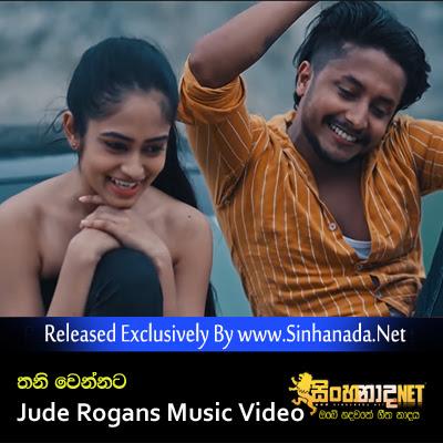 Thani Wennata - Jude Rogans Official Music Video.mp4