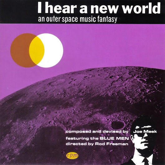 Joe Meek & The Blue Men - I Hear A New World (1960)