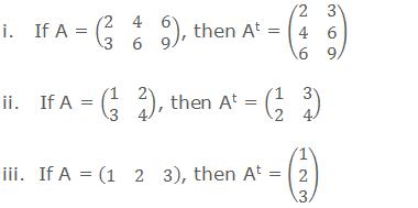 i.   If A = (■(2&4&6@3&6&9)), then At = (■(2&3@4&6@6&9)) ii.   If A = (■(1&2@3&4)), then At = (■(1&3@2&4)) iii.  If A = (■(1&2&3)), then At = (■(1@2@3))