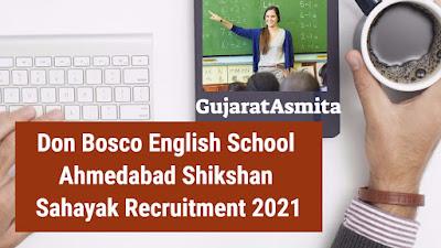 Don Bosco English School Ahmedabad Shikshan Sahayak Recruitment 2021