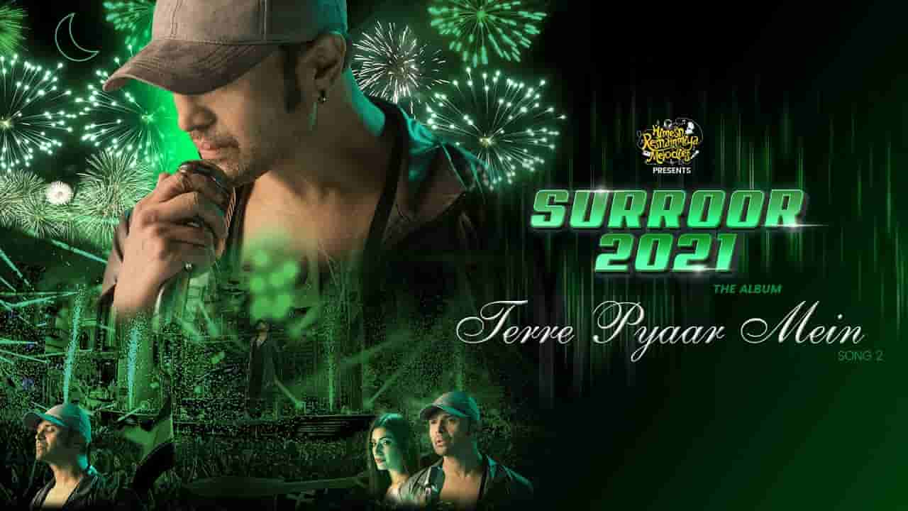 तेरे प्यार में Tere pyaar mein lyrics in Hindi Himesh Reshammiya Surroor 2021 Hindi Song