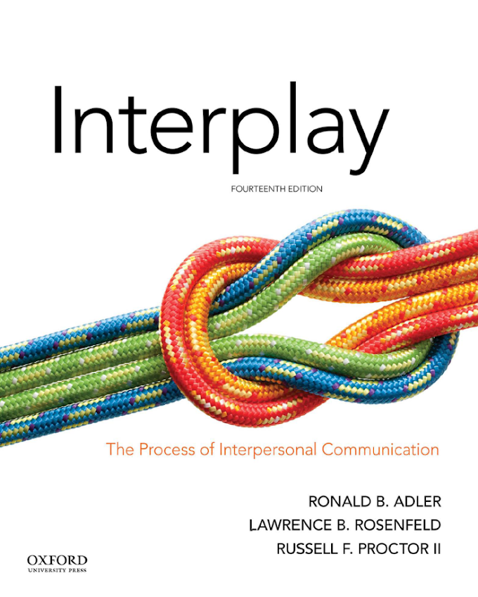 Interplay: The Process of Interpersonal Communication 14th Edition [P.D.F]