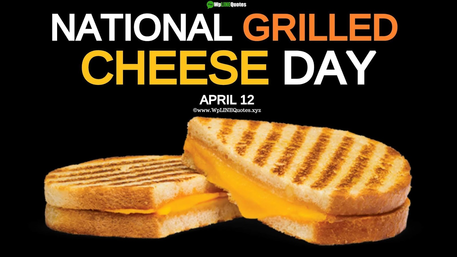 National Grilled Cheese Day Quotes, Memes, History, Fun Facts, Images, Pictures, Wallpaper