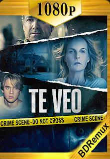 Te veo (I See You) (2019) [1080p BD REMUX] [Latino-Inglés] [LaPipiotaHD]