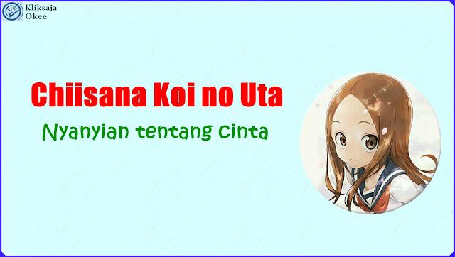 Lirik dan Terjemahan MONGOL800 - Chiisana Koi no Uta - OST Karakai Jouzu No Takagi-San
