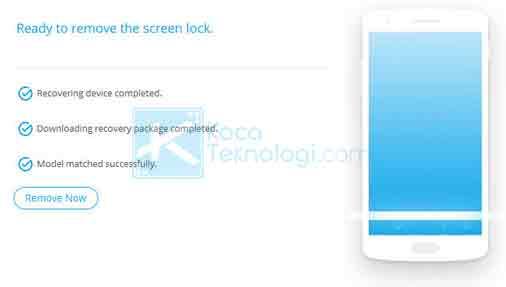 Ketika pengunduhan sudah selesai, klik Remove Now untuk menghapus kunci lockscreen Android Anda tanpa menghilangkan data.
