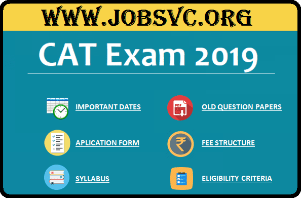 CAT 2019 - Notification, Eligibility Criteria, Exam Pattern and More