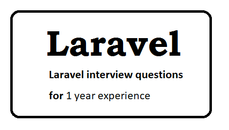 Laravel interview questions for 1 year experience