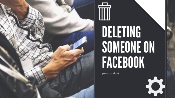 How To Erase Someone From Facebook<br/>