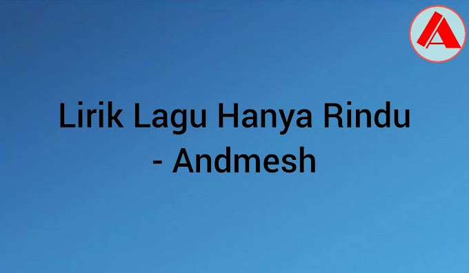 Lirik Lagu Hanya Rindu - Andmesh
