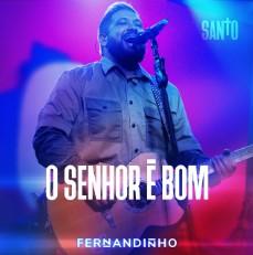 Baixar Musica Gospel O Senhor É Bom - Fernandinho Mp3
