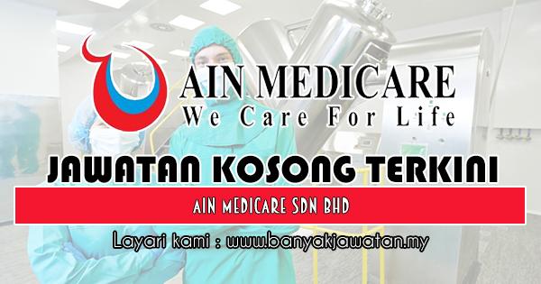 Jawatan Kosong 2018 di Ain Medicare Sdn Bhd