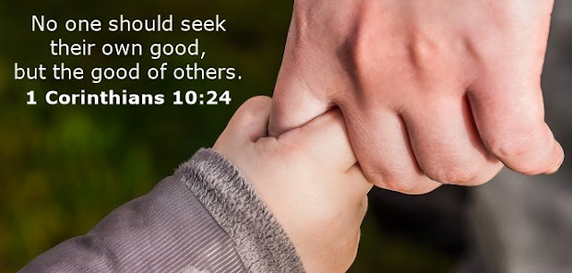 No one should seek their own good, but the good of others.
