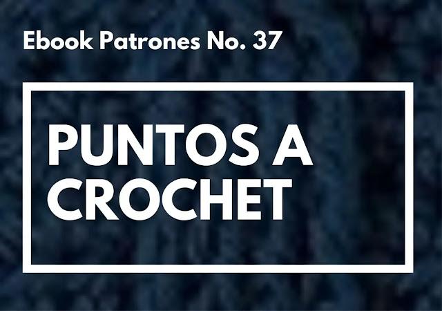 Ebook No. 37 Puntos Tupidos a Crochet
