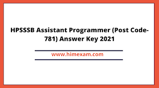 HPSSSB Assistant Programmer (Post Code-781) Answer Key 2021