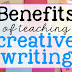 The Benefits of Teaching Creative Writing