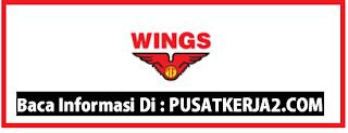 Informasi Lowongan Kerja SMA SMK D3 S1 Juni 2020 di Wingsfood